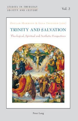 Trinity and Salvation: Theological, Spiritual and Aesthetic Perspectives
