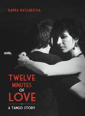 Twelve minutes of love : a tango story