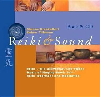 Reiki Sound: Reiki-The Universal Life Force: Music of Singing Bowls for Reiki Treatment and Meditation