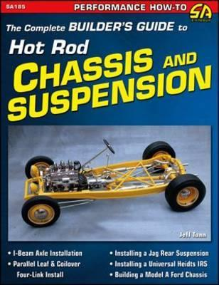 Complete Building Guide to Hot Rods Chassis & Suspension