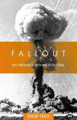 Fallout: Hedley Marston and the Atomic Bomb Tests in Australia