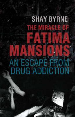 The Miracle Of Fatima Mansions: An Escape From Drug Addiction