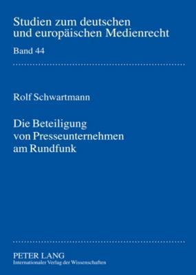Die Beteiligung Von Presseunternehmen Am Rundfunk: Rechtsgutachten Zur Novellierung Des 33 ABS. 3 Lmg Nrw