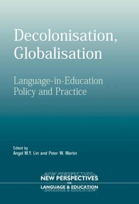 Decolonisation, Globalisation: Language-in-Education Policy and Practice