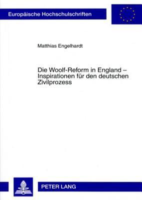 Die Woolf-Reform in England - Inspirationen Fuer Den Deutschen Zivilprozess