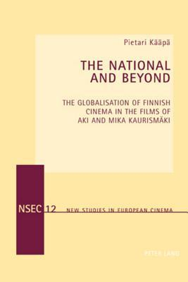 The National and Beyond: The Globalisation of Finnish Cinema in the Films of Aki and Mika Kaurismaeki