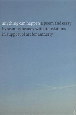anything can happen a poem and essay by seamus heaney 19271