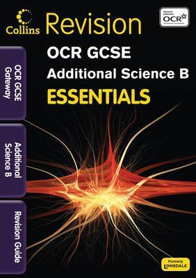 Essentials - OCR Gateway Gcse Additional Science. Revision Guide