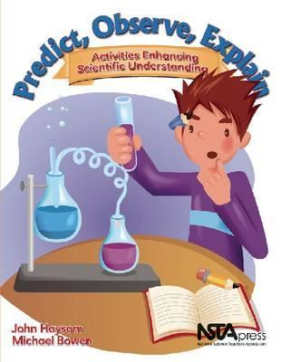 Predict, Observe, Explain: Activities Enhancing Scientific Understanding