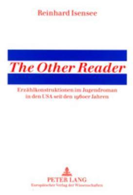 The Other Reader: Erzh̃lkonstruktionen Im Jugendroman In Den Usa Seit Den 1960er Jahren