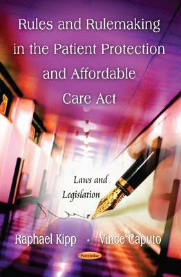 Rules & Rulemaking in the Patient Protection & Affordable Care ACT