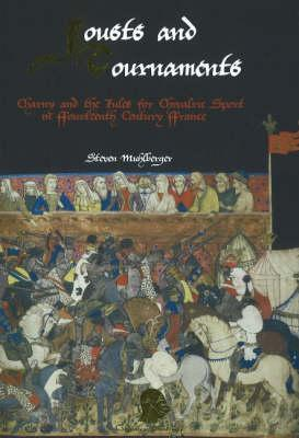 Jousts and Tournaments: Charny and the Rules for Chivalric Sport in Fourteenth-Century France