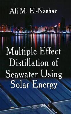 Multiple Effect Distillation of Seawater Using Solar Energy