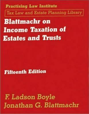 Blattmachr on Income Taxation of Estates and Trusts