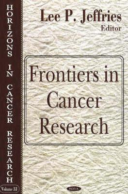 Horizons in Cancer Research, Volume 33: Frontiers in Cancer Research