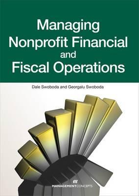 Managing Nonprofit Financial and Fiscal Operations by Dale Swoboda