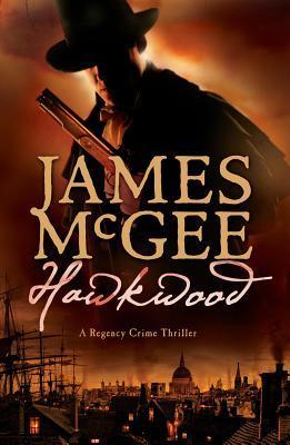 Hawkwood: A Regency Crime Thriller(Matthew Hawkwood 1)