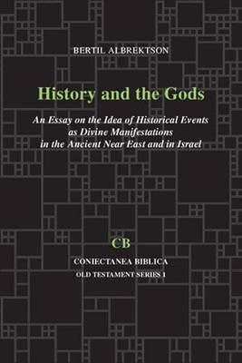 History and the Gods: An Essay on the Idea of Historical Events as Divine Manifestations in the Ancient Near East and Israel