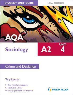 AQA A2 Sociology Unit 4: Crime and Deviance