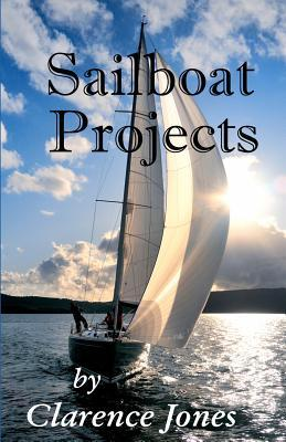 Sailboat Projects: Clever Ideas and How to Make Them - For a Pittance