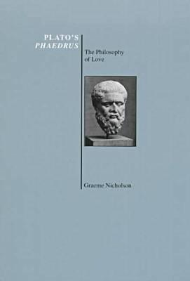 Plato's Phaedrus: The Philosophy of Love