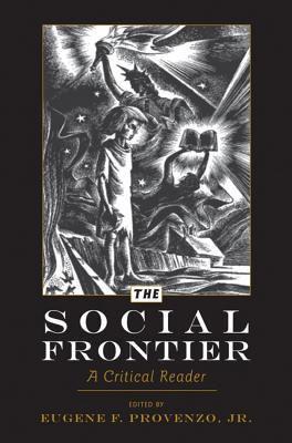 The social frontier a critical anthology by eugene f provenzo jr 14977406 fandeluxe Images