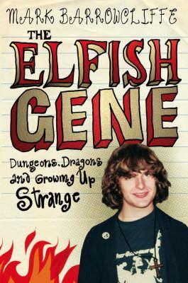 The Elfish Gene by Mark Barrowcliffe