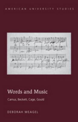 Words and Music: Camus, Beckett, Cage, Gould