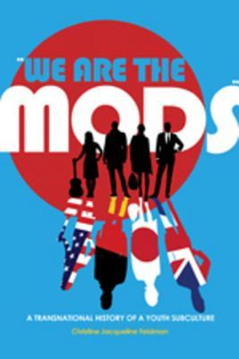 �we Are the Mods�: A Transnational History of a Youth Subculture