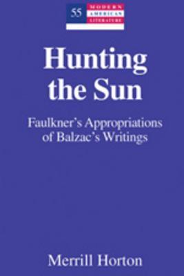 Hunting the Sun: Faulkner's Borrowings from Balzac's the Human Comedy and Droll Stories