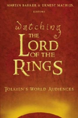 Watching �the Lord of the Rings�: Tolkien's World Audiences
