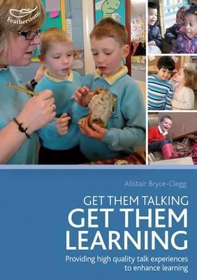 Get Them Talking - Get Them Learning. by Alistair Bryce-Clegg