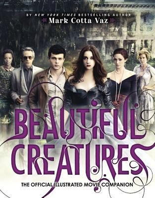 Beautiful Creatures : The Official Illustrated Movie Companion