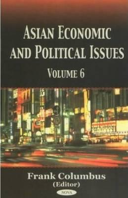 Asian Economic and Political Issues, Volume 6