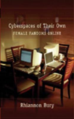 Cyberspaces of Their Own by Rhiannon Bury