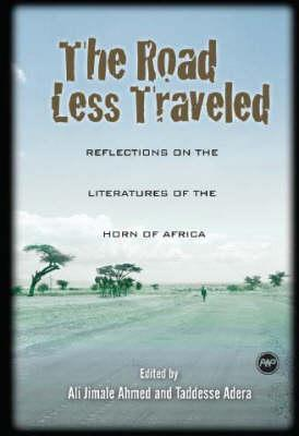 Road Less Traveled: Reflections on the Literatures of the Horn of Africa; Ed. by
