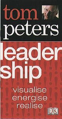 Tom Peters Essentials Leadership inspire, liberate, achieve