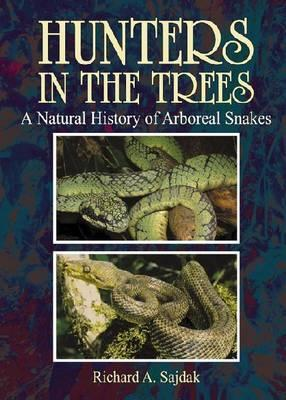 Hunters in the Trees: A Natural History of Arboreal Snakes