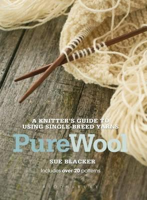 pure-wool-a-knitter-s-guide-to-using-single-breed-yarns-by-sue-blacker