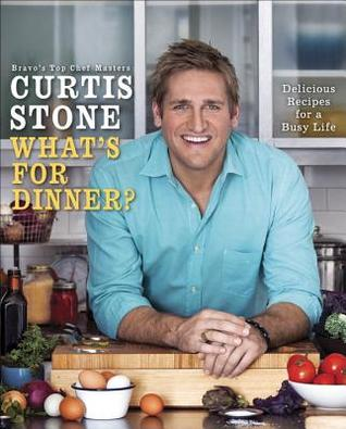 Curtis Stone's What's For Dinner? Simple Recipes for Every Night of the Week