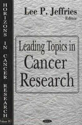 Horizons in Cancer Research, Volume 39: Leading Topics in Cancer Research
