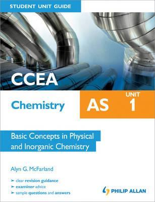 Ccea as Chemistry Unit 1, . Basic Concepts in Physical and Inorganic Chemistry