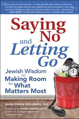 Saying No and Letting Go: Jewish Wisdom on Making Room for What Matters Most