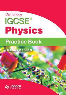 Cambridge Igcse Physics. Practice Book
