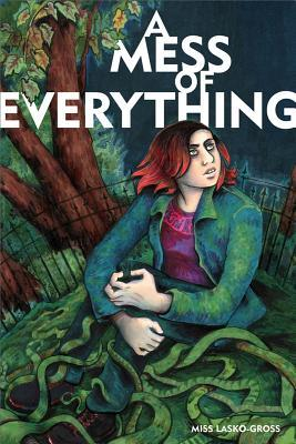 A Mess of Everything by Miss Lasko-Gross