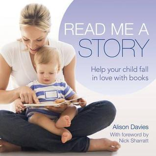 Read Me a Story: Everything You Need to Enjoy Books with Your Baby