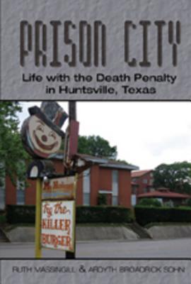 Prison City: Life with the Death Penalty in Huntsville, Texas