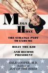 Megahoax: The Strange Plot to Exhume Billy the Kid and Become President