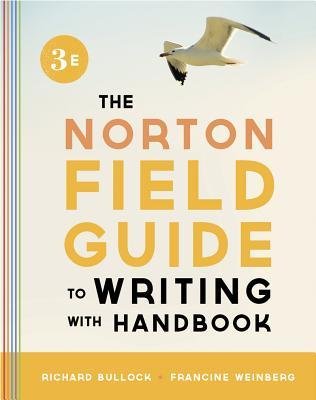 The Norton Field Guide to Writing, with Handbook the Norton Field Guide to Writing, with Handbook