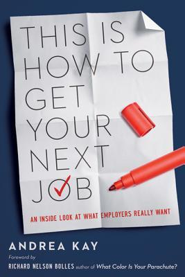 This Is How to Get Your Next Job by Andrea Kay